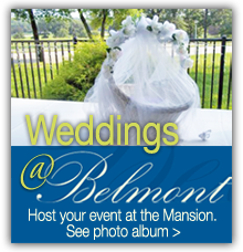 Hold your wedding event at the Belmont Mansion
